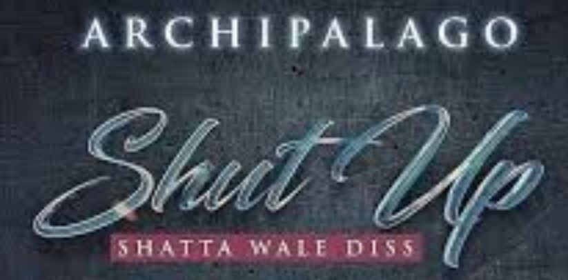 Shut Up By Archipalago (Shatta Wale Diss) | Listen And Download Mp3