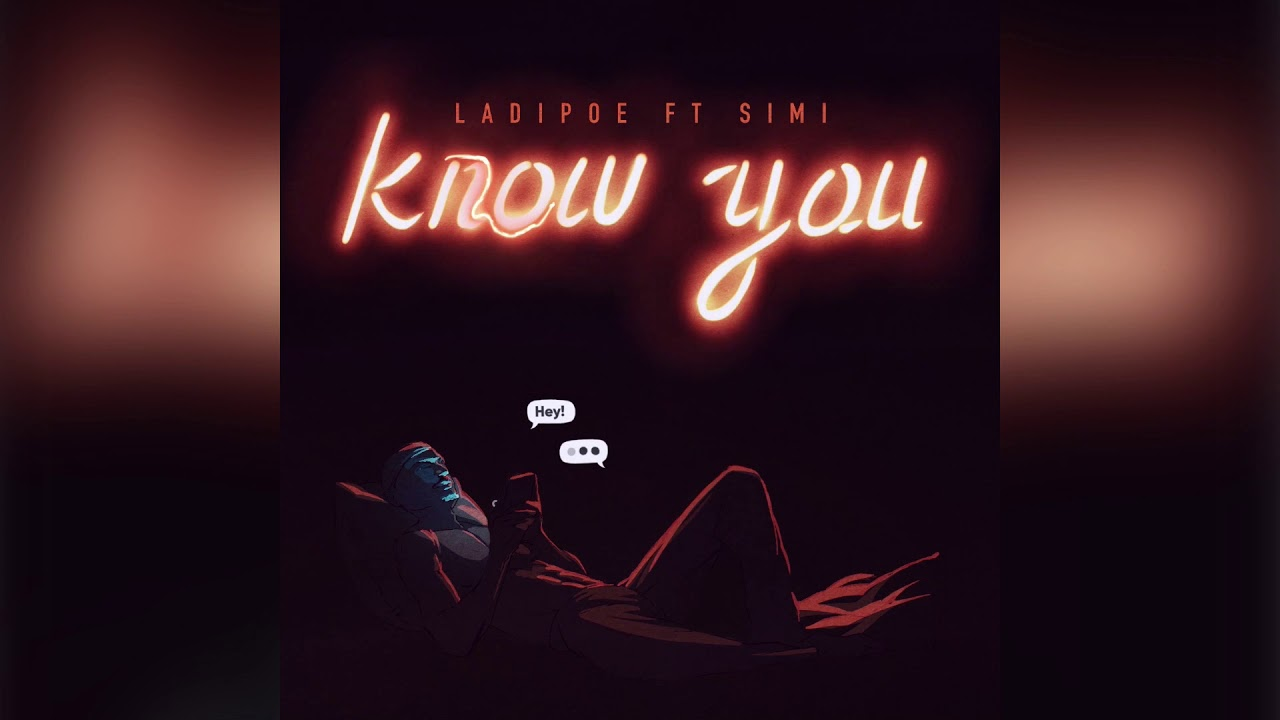 Know You By Ladipoe Ft Simi | Listen And Download Mp3