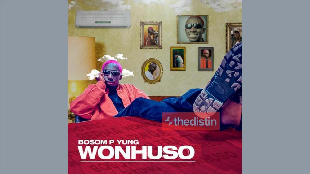 Wonhuso By Bosom P-Yung (Prod. KC Beatz) | Listen And Download Mp3