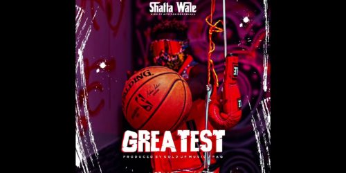 Greatest By Shatta Wale(Prod. GoldUp Music X Pag) | Listen And Download Mp3