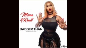 """Mona 4Real """"Badder Than"""" (Prod. by MOG) 