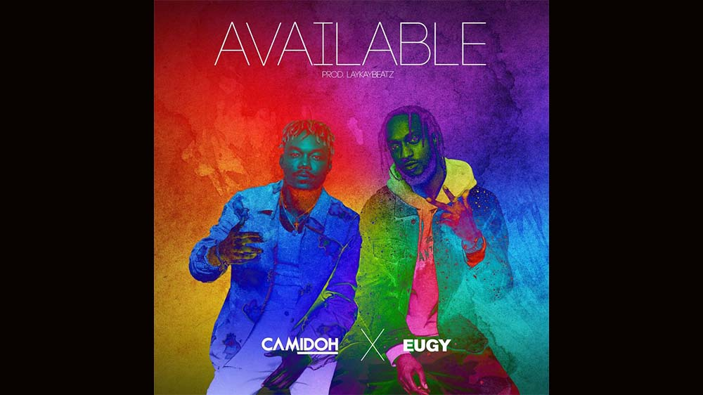 """Camidoh """"Available"""" Ft Eugy   Listen And Download Mp3"""