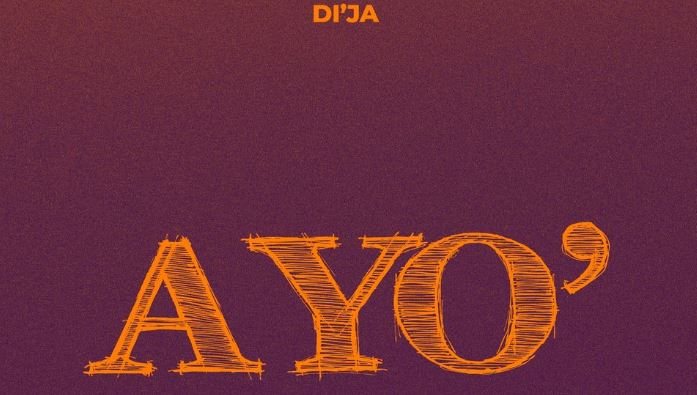 Ayo By Di'ja | Listen And Download Mp3