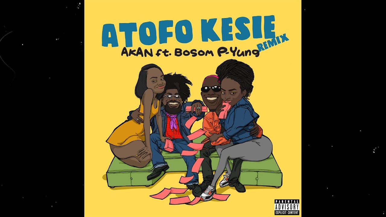 Atofo Kesie(Remix) By Akan Ft Bosom P-Yung | Listen And Download Mp3