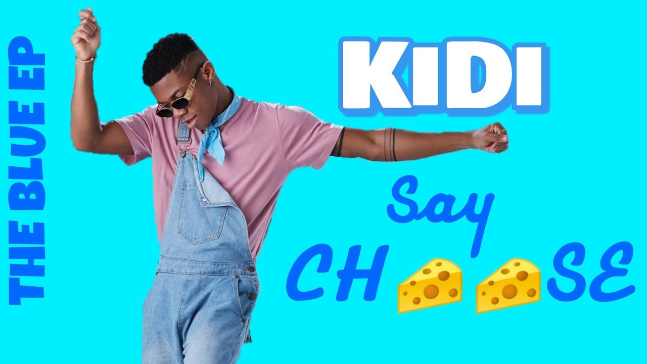Say Cheese By Kidi (Prod. Kayso)  Listen And Download Mp3