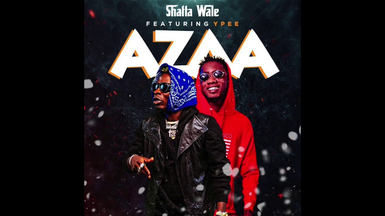 """Shatta Wale """"Azaa"""" Ft YPee (Prod. By Beat Vampire) 