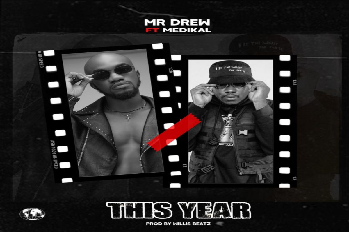 """Mr. Drew """"This Year"""" Ft Medikal 