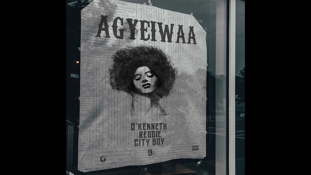"""O'kenneth """"Agyeiwaa"""" Ft Reggie & City Boy (Prod. By Glvck) 